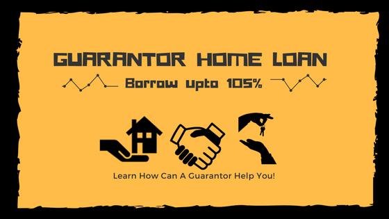 Guarantor Home loan - Borrow upto 105%